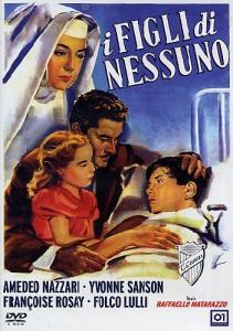 """Locandina del film """"I figli di nessuno"""" di R. Matarazzo. Fonte: Wikipedia"""